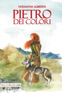 Pietro dei colori di Normanna Albertini. Copertina di Sara Davalli Chierici.